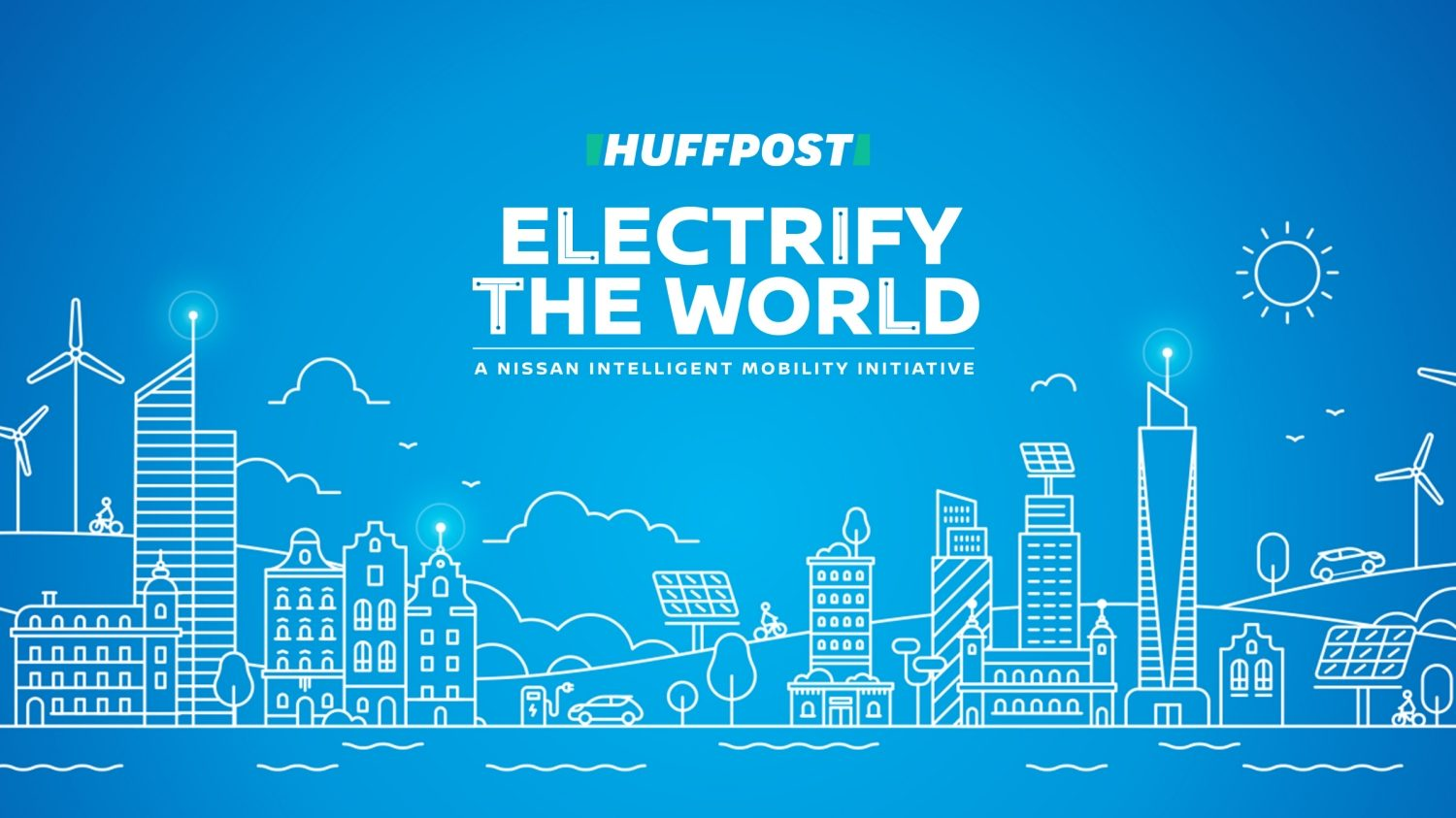 Nissan Electrify the World X Huffington Post